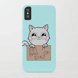 Here's Your Sign - Kitty Cat Says Eat a Bag of Dicks iPhone Case