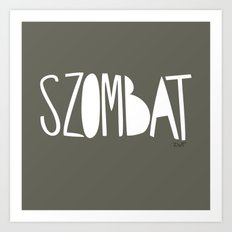 days | szombat Art Print