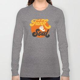 Funk & Soul Long Sleeve T-shirt