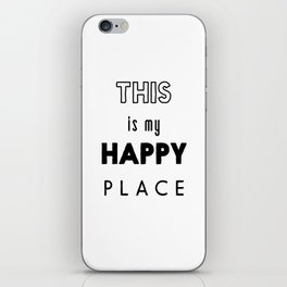 This is my happy place iPhone Skin