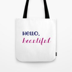 hello, beautiful  Tote Bag