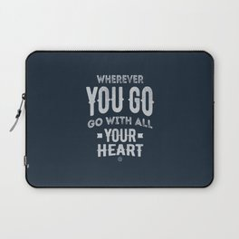 Go With All Your Heart Laptop Sleeve