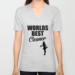 Worlds best cleaner funny quote Unisex V-Neck