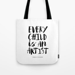 Every Child is an Artist black-white kindergarten nursery kids childrens room wall home decor Tote Bag