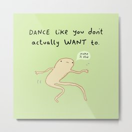 Dance Motivation Metal Print