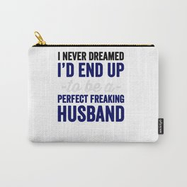 freaking husband Carry-All Pouch