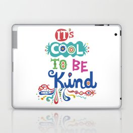 It's Cool To Be Kind Laptop & iPad Skin
