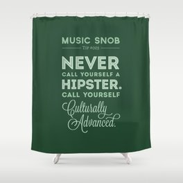 Never Call Yourself a Hipster — Music Snob Tip #003 Shower Curtain