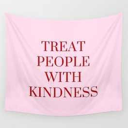 Treat People With Kindness Wall Tapestry
