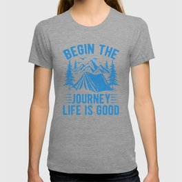 Begin The Journey Life Is Good wb T-shirt