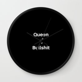 Queen of Bullshit Wall Clock