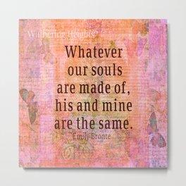Love romantic couple quote Emily Bronte Metal Print