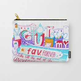 U r my fav. Carry-All Pouch