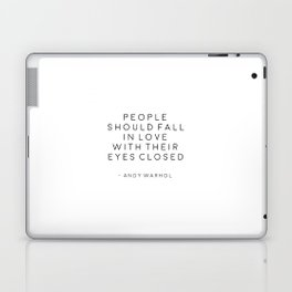, People Should Fall In Love With Their Eyes Closed, Print,Office Decor,Bedroom Decor,Hom Laptop & iPad Skin