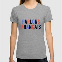 Parlons Francais - French Teacher  T-shirt