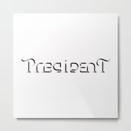 PRESIDENT ambigram Metal Print