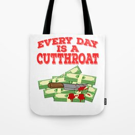 """Everyday Is A Cut Throat"" tee design. Makes an awesome gift to your family and friends too!  Tote Bag"