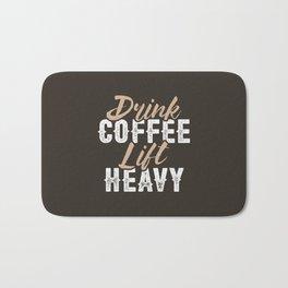 Drink Coffee Lift Heavy Bath Mat