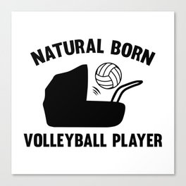 Natural Born Volleyball Player Canvas Print