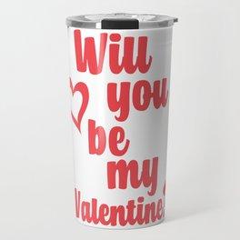 WILL YOU BE MY VALENTINE? #valentine #valentinesday #love #red #heart #minimal #design #kirovair #ho Travel Mug