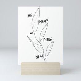 He Makes All Things New Mini Art Print