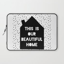 This is our beautiful home quote Polka Dots pattern Laptop Sleeve