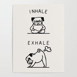 Inhale Exhale Pug Poster