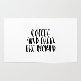 Coffee and Then the World black and white modern typographic quote poster canvas wall art home decor Rug