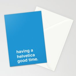 Helvetica Good Time Stationery Cards