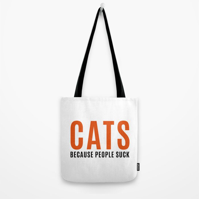 Cats, Because People Suck Funny Quote Tote Bag