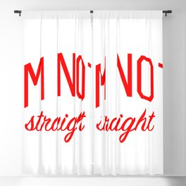 I'm Not Straight - Gay Pride Blackout Curtain