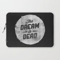 The Dream Is Dead Laptop Sleeve