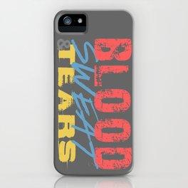 Blood, Sweat, & Tears iPhone Case