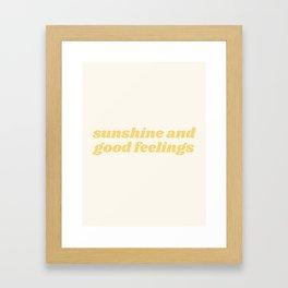 sunshine and good feelings Framed Art Print