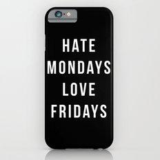 Hate Mondays Funny Quote iPhone 6s Slim Case