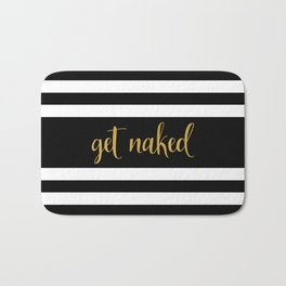 Get Naked Quote Black and White Striped Bath Mat