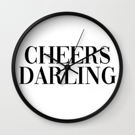 cheers darling Wall Clock