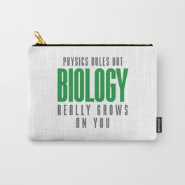 BIOLOGY REALLY GROWS ON YOU Carry-All Pouch