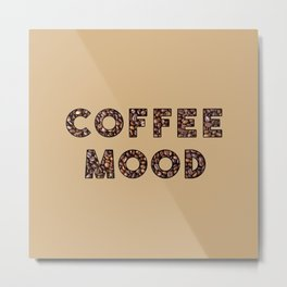 Coffee Mood Metal Print
