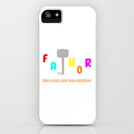 Fathor funny father saying and sarcastic quote iPhone Case