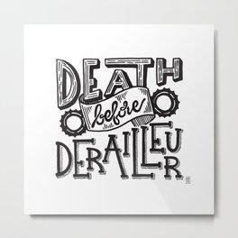 Death Before Derailleur Fixed Gear Fan Metal Print