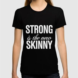 Strong is the New Skinny Typography T-shirt