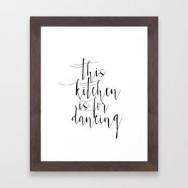 Motivational Print, Printable Art, This Kitchen Is For Dancing, Inspirational Poster Framed Art Print