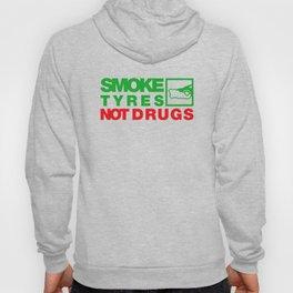 SMOKE TYRES NOT DRUGS v1 HQvector Hoody