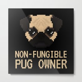 Non Fungible Dog Owner NFT Pug Funny Metal Print