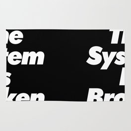 The System Is Broken Rug