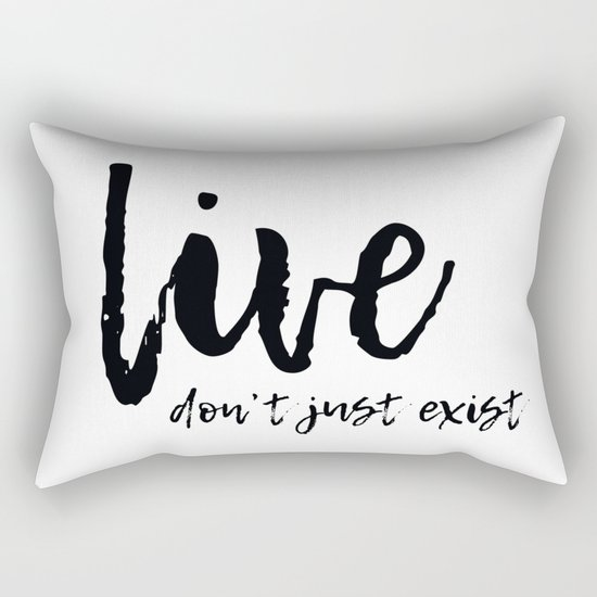 Don't Just Exist Rectangular Pillow