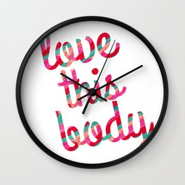 Love This Body  Wall Clock