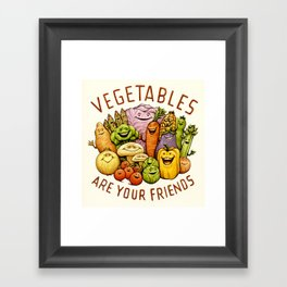 Vegetables Are Your Friends Framed Art Print