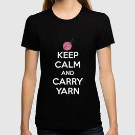 Keep Calm and Carry Yarn Crafting Knitting T-Shirt T-shirt